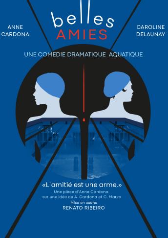 Belles amies piéce de théâtre à la grande poste Bordeaux