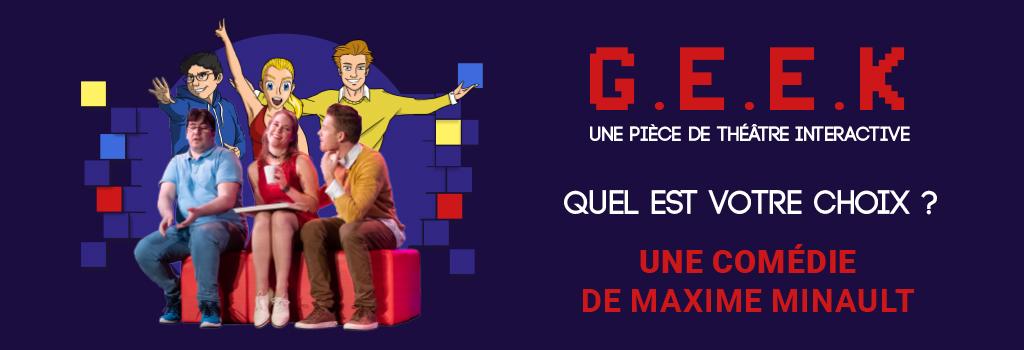 Geek pièce de théâtre produite par la grande poste